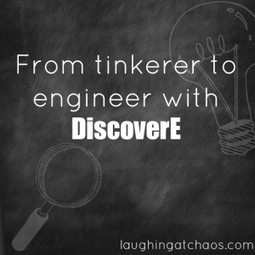 From tinkerer to engineer with DiscoverE » Laughing at Chaos | dream. design. make. | Scoop.it