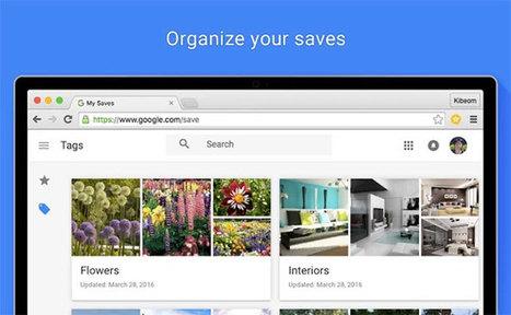Google veut vous aider à sauvegarder vos contenus préférés avec sa dernière extension Chrome   Aunis Marais Poitevin & le e-tourisme   Scoop.it