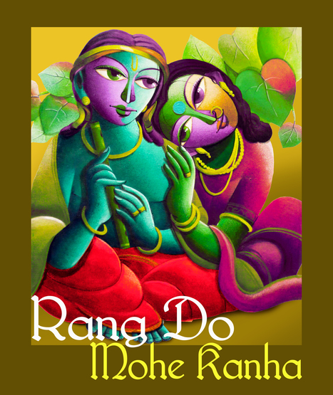 Rang do mohe kanha... | KRISHNA@16- ART by Dhananjay | Scoop.it
