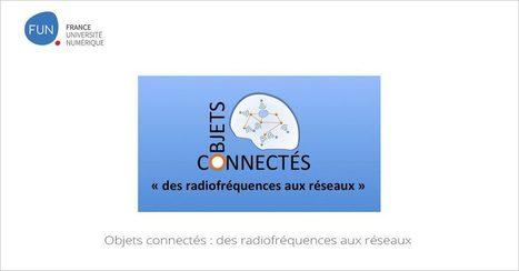 Objets connectés : des radiofréquences aux réseaux | Revue de presse IRIT - UMR 5505 (CNRS-INPT-UT1-UT2-UT3) | Scoop.it