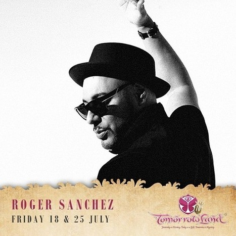 Roger Sanchez | Event Announcement: Tomorrowland 2014! | Tomorrowland | Scoop.it