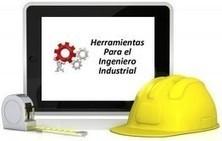 Herramientas para el Ingeniero Industrial - Ingeniería Industrial | Ingenieria | Scoop.it