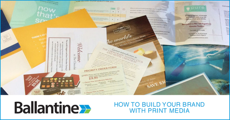How To Build Your Brand With Print Media - Ballantine | SEO and Social Media | Scoop.it