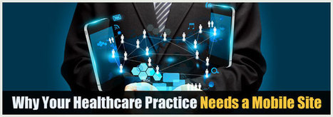 Why Your Healthcare Practice Needs a Mobile Site | Healthcare updates | Scoop.it