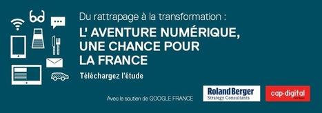 Découvrez l'étude «Du rattrapage à la transformation : le numérique, une chance pour la France» | Commerçants fidélisation innovation et Internet | Scoop.it
