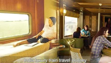 Why Opt for Train Journeys? | India luxury train | Scoop.it