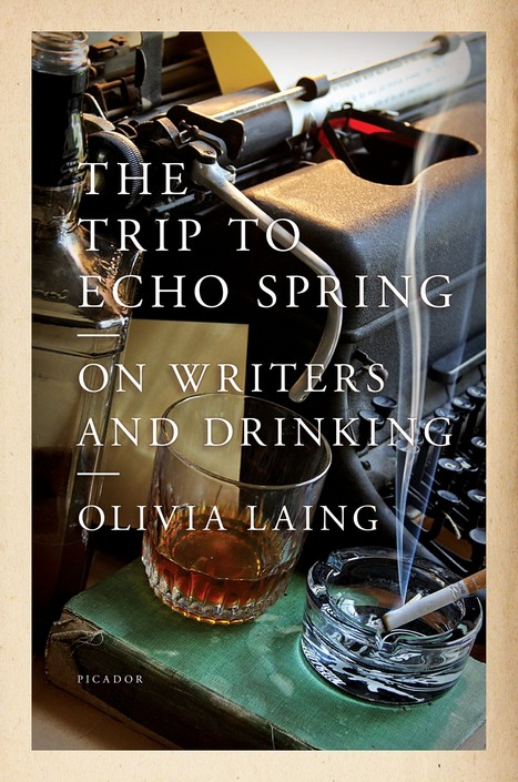 'The Trip to Echo Spring: On Writers and Drinking' by Olivia Laing - Washington Post | Literature & Psychology | Scoop.it