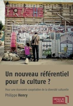 Un nouveau référentiel pour la culture ?  Pour une économie coopérative de la diversité culturelle | Culture et Économie | Scoop.it