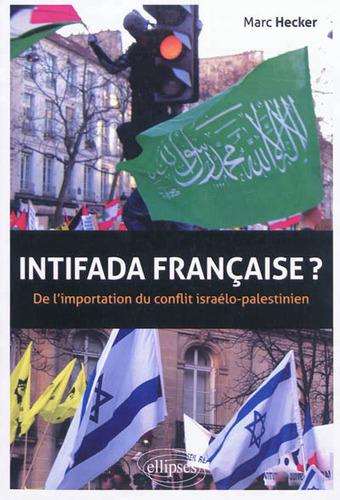 Aux origines de l'exportation du conflit israélo-palestinien, par Marc Hecker   Israel - Palestine: repères et actualité   Scoop.it