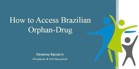 How to access the Brazilian Orphan-Drug Market   Rare diseases   Scoop.it