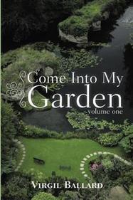 Come Into My Garden - Virgil Ballard : Trafford Book Store   Trafford Publishing Bookstore   Scoop.it