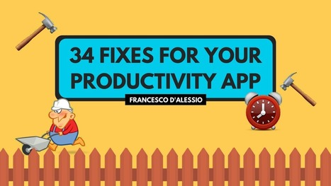 34 Fixes for your Productivity App — Medium | productivity tips 247 | Scoop.it