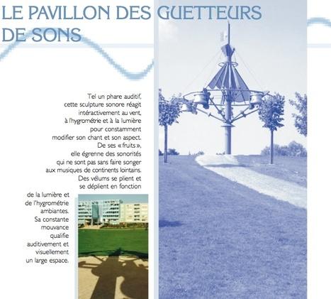 Le pavillon des guetteurs de sons - Aciréne | DESARTSONNANTS - CRÉATION SONORE ET ENVIRONNEMENT - ENVIRONMENTAL SOUND ART - PAYSAGES ET ECOLOGIE SONORE | Scoop.it