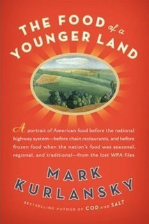 Mark Kurlansky's The Food of a Younger Land. | Foodie | Scoop.it