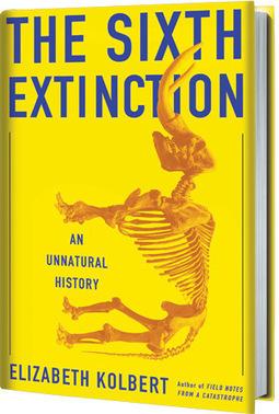 The Sixth Extinction: