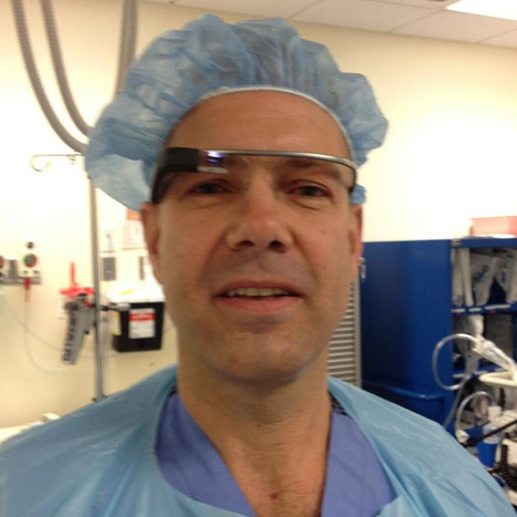 Doctor Performs First Google Glass-Equipped Surgery   RE.WORK Technology   Scoop.it