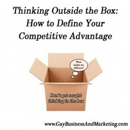 Thinking Outside the Box: How to Define Your Competitive Advantage (Part 3 of 6) - Jenn T. Grace, the Professional Lesbian | LGBT Business Community | Scoop.it