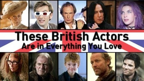 These 12 British Actors Are in Everything You Love | Something | Scoop.it