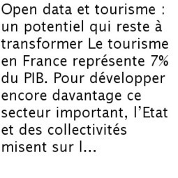 Open data et tourisme : un potentiel qui reste à transformer - Lagazette.fr | open data | Scoop.it
