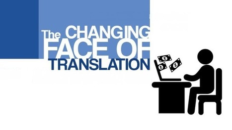The Changing Face of Translation Today | Certified Translation Services | Scoop.it