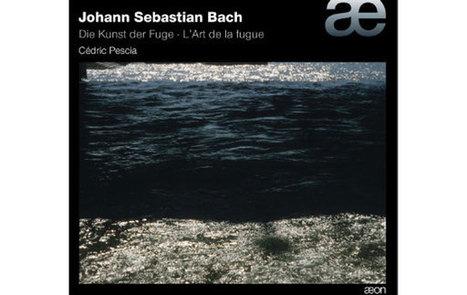 "Album ""L'Art de la Fugue"" de Bach par Cédric Pescia - AECD 1333 | Aeon | Scoop.it"