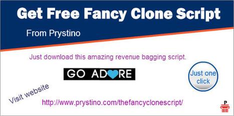 Get Free Fancy Clone Script - Prystino | The Fancy clone - Prystino | Scoop.it