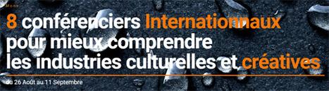 Université d'été des ICC : 8 conférenciers internationaux pour mieux comprendre les Industries Culturelles et Créatives | InfoPME | Scoop.it