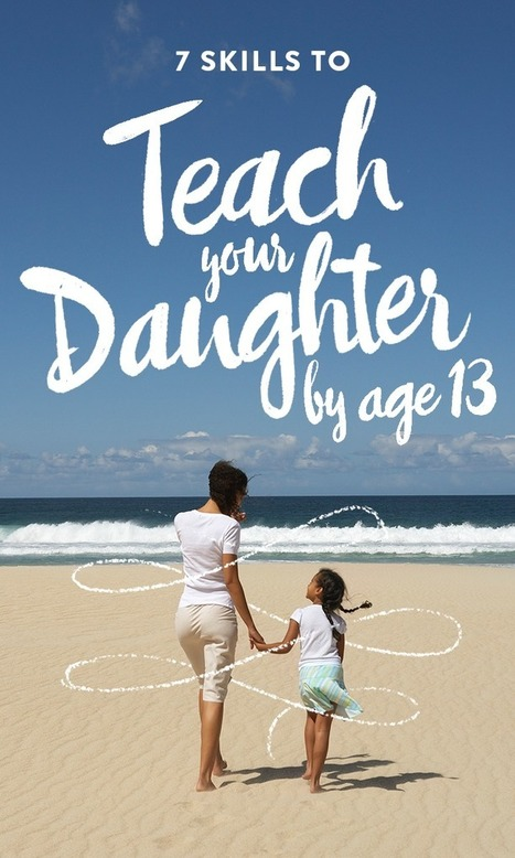 7 skills to teach your daughter by age 13 | NIC: Network, Information, and Computer | Scoop.it
