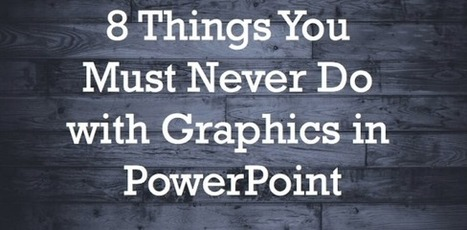 8 Things You Must Never Do with Graphics in PowerPoint - e-Learning Feeds | La vaticination par telephone consiste plein prosperite | Scoop.it