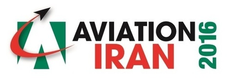 AVIATION IRAN TO TAKE PLACE 19 & 20 SEPTEMBER 2016 | Formation aéronautique, training & industry | Scoop.it
