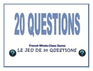 French Whole-Class Game--20 Questions | French Resources to Download and Print | Scoop.it