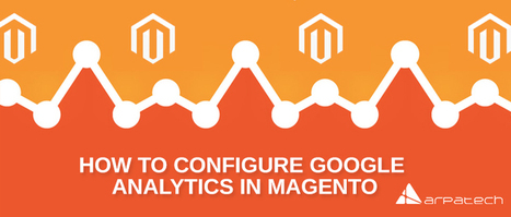 How to Configure Google Analytics in Magento | Education | Scoop.it