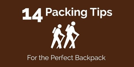 14 Packing Tips for the Perfect Backpack - Appalachian Trials | Bushcraft Tactical Survival | Scoop.it