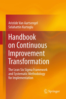 Handbook on Continuous Improvement Transformation - The Lean Six Sigma Framework and Systematic | Reestructuraciones Empresariales en operaciones | Scoop.it
