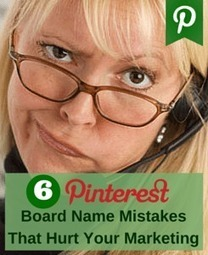 6 Pinterest Board Name Mistakes That Hurt Your Marketing | Social Selling | Scoop.it