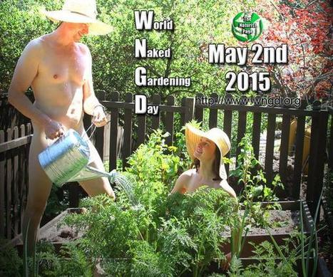 World Naked Gardening Day - May 2, 2015 | Nudism - Naturism | Scoop.it