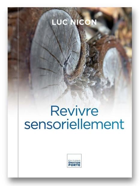 Revivre sensoriellement | Editions Emotion Forte | Tipi: technique d'identification des peurs inconscientes | Scoop.it
