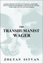 Futurists discuss The Transhumanist Wager | leapmind | Scoop.it