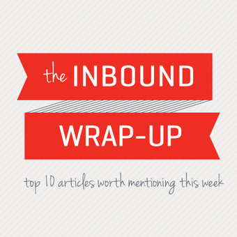 The Inbound Wrap-Up » Week Ending May 17th - | Content and Context Marketing | Scoop.it