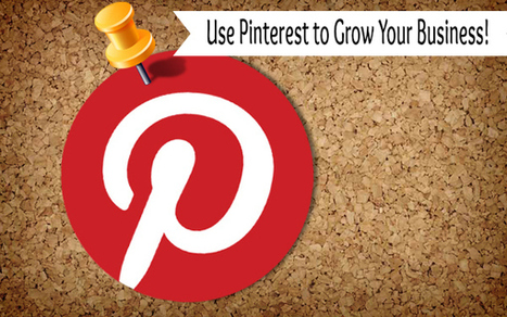 5 Tips For Using Pinterest To Grow Your Business - Inspired Blogging Services | Social Media Tips and Tricks | Scoop.it