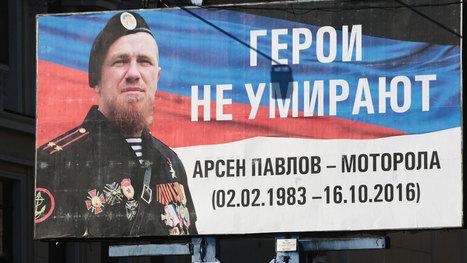 Андрей Пургин: Киев ненавидел Моторолу как символ русской помощи Донбассу | Global politics | Scoop.it