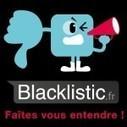 Le consommateur se fait entendre grâce à Blacklistic.fr | Compte En Ligne | Ils parlent de blacklistic | Scoop.it
