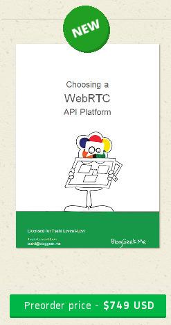 Choosing a WebRTC API Platform - BlogGeek.me New Report Ready for Pre-order | Telecom APIs & WebRTC | Scoop.it