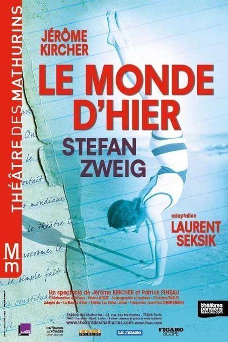 «Le Monde d'hier», pour aujourd'hui | théâtre in and off | Scoop.it