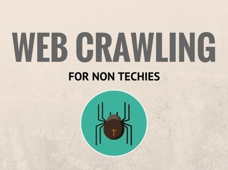Not Tech-Savvy? Worry not, Crawlers can Still Work for You | Big Data Insights | Scoop.it