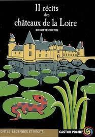 ONZE RECITS DES CHATEAUX DE LA LOIRE, Coppin   U.A.T.B. Adaptations S.A.A.A.I.S 2011-2012   Scoop.it