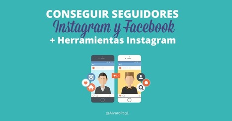 Conseguir seguidores en Instagram y Facebook. [Consejos y herramientas] | Estrategias de Social Media Marketing: | Scoop.it