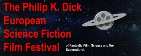 The Philip K. Dick Science Fiction Film Festival Expands To France | Remembering tomorrow | Scoop.it