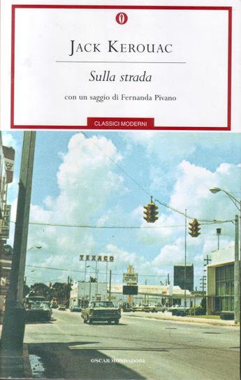 Viaggiare Oltre...: Jack Kerouac: Sulla strada   Libri di viaggio   Io Viaggio   Scoop.it