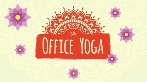 Yoga en la Oficina: 5 Poses que puedes practicar en el Trabajo! [Productividad] - arturogoga | Curiosidades y Ocio | Scoop.it